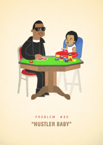 99 problems Jay Z Hustler Baby